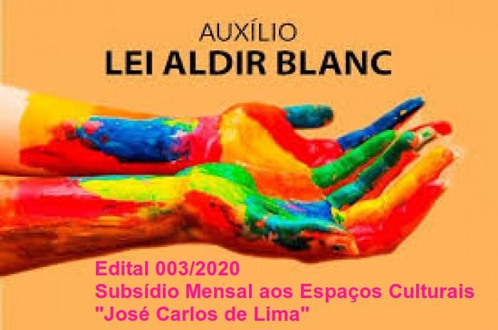 "Edital 0003/2020 – Subsídio Mensal aos Espaços Culturais ""José Carlos de Lima"""